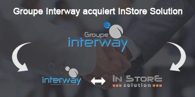 Groupe Interway acquiert InStore Solution