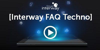 Vidéos [Interway FAQ Techno]